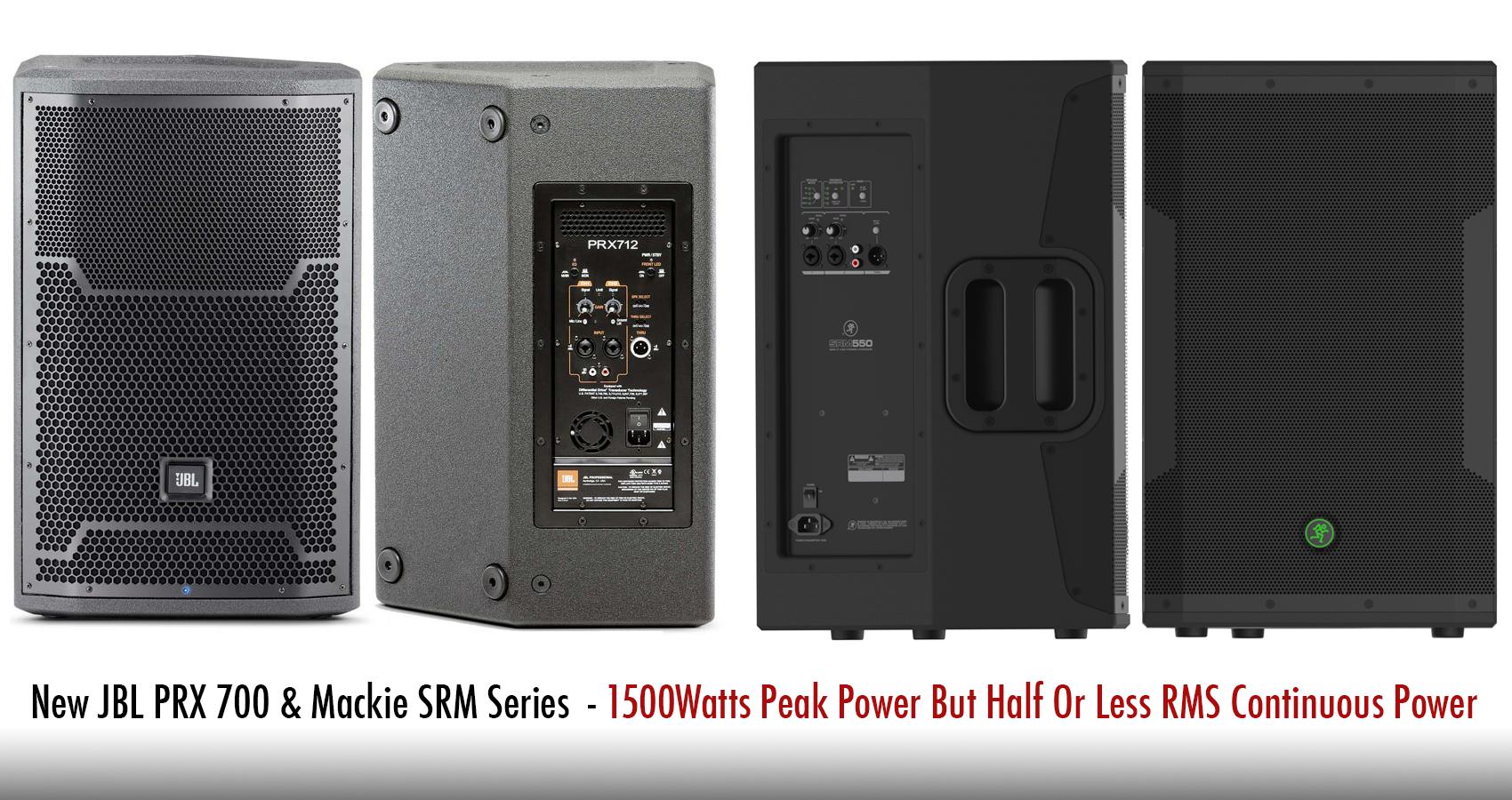 Power Ratings Of New Jbl Prx 700 Amp Mackie Srm Series